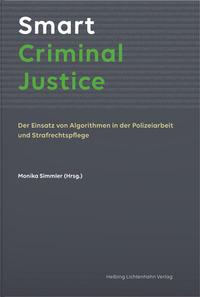 Smart Criminal Justice by Monika Simmler